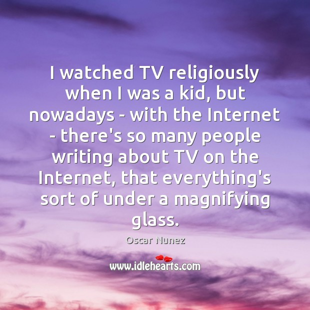 I watched TV religiously when I was a kid, but nowadays – Image
