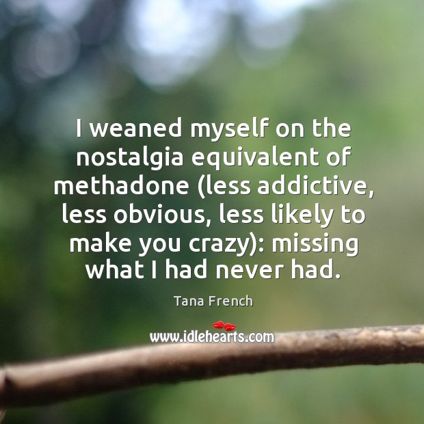 I weaned myself on the nostalgia equivalent of methadone (less addictive, less Image
