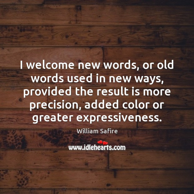 Image, I welcome new words, or old words used in new ways, provided