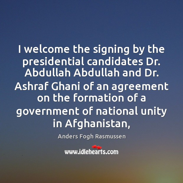 Image, I welcome the signing by the presidential candidates Dr. Abdullah Abdullah and