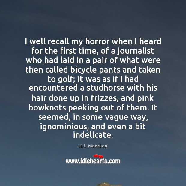 I well recall my horror when I heard for the first time, Image