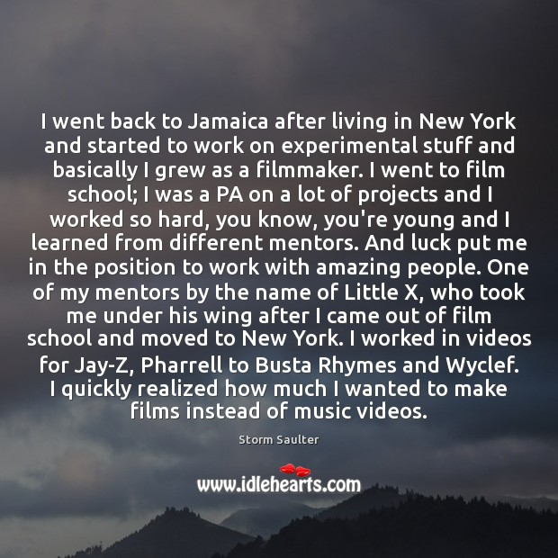 I went back to Jamaica after living in New York and started Image
