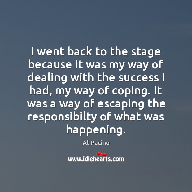 I went back to the stage because it was my way of Image