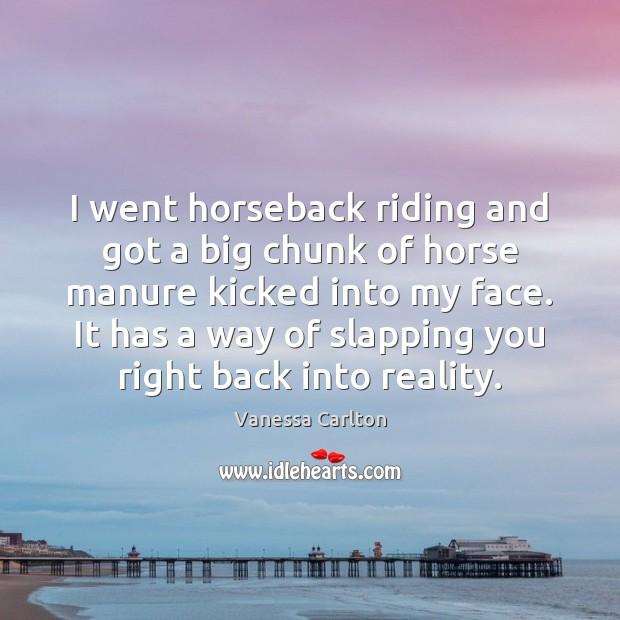 I went horseback riding and got a big chunk of horse manure Image