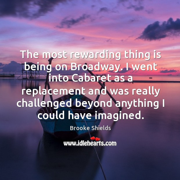 I went into cabaret as a replacement and was really challenged beyond anything I could have imagined. Image