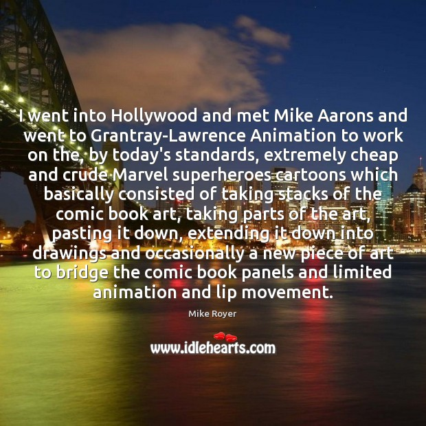 Image, I went into Hollywood and met Mike Aarons and went to Grantray-Lawrence