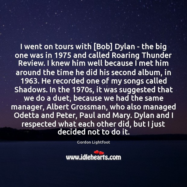 I went on tours with [Bob] Dylan – the big one was Image