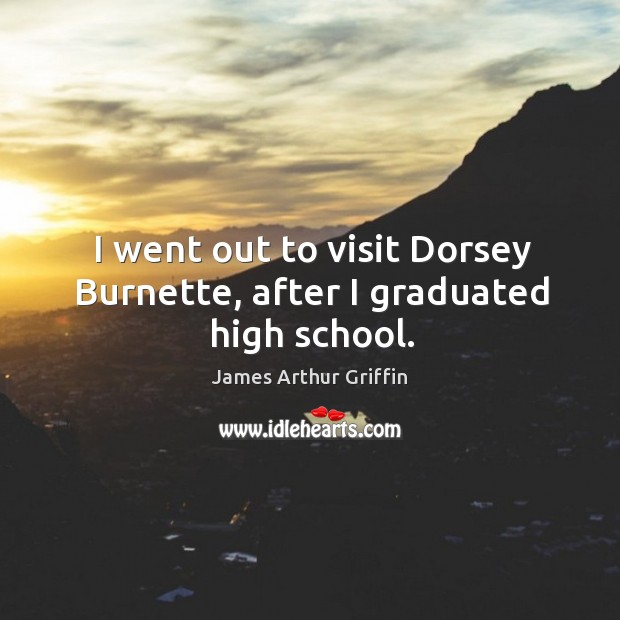 I went out to visit dorsey burnette, after I graduated high school. Image