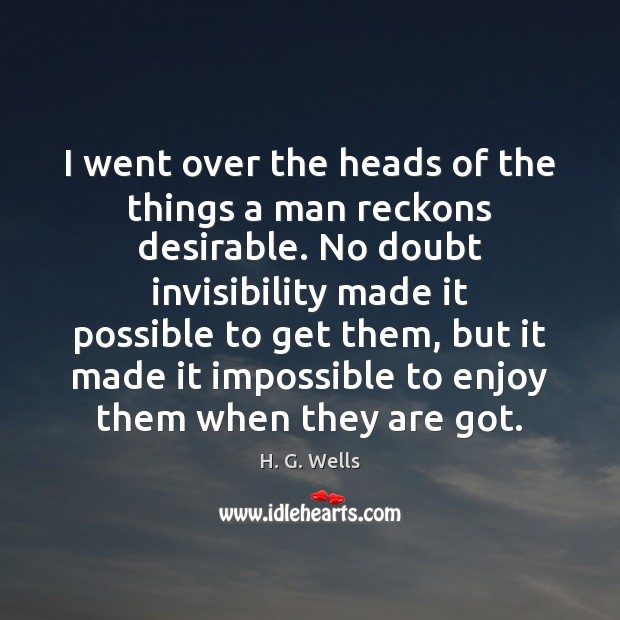 I went over the heads of the things a man reckons desirable. Image
