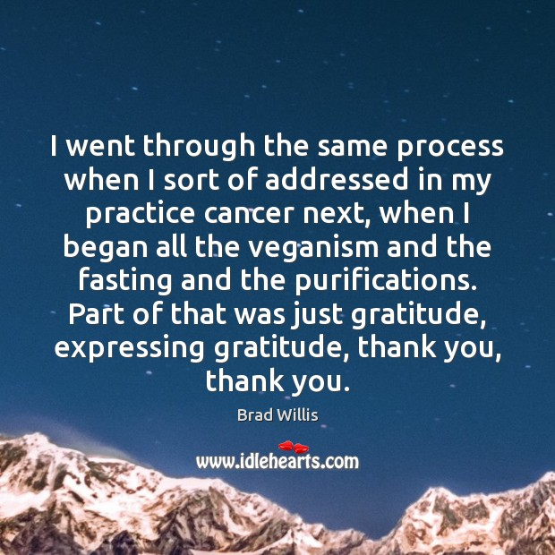 I went through the same process when I sort of addressed in Practice Quotes Image