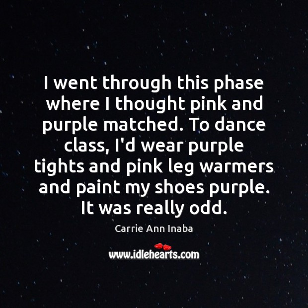 I went through this phase where I thought pink and purple matched. Image