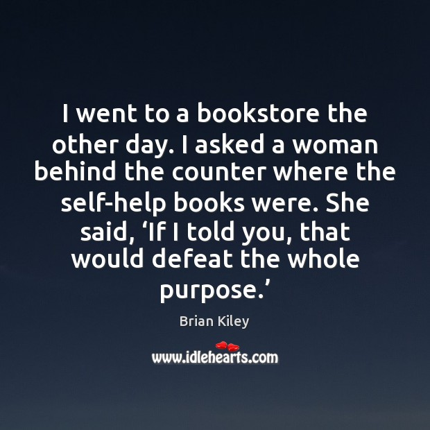Image, I went to a bookstore the other day. I asked a woman