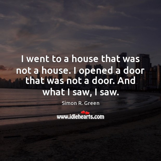 I went to a house that was not a house. I opened Image