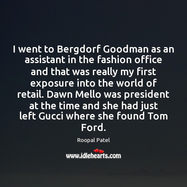 Image, I went to Bergdorf Goodman as an assistant in the fashion office