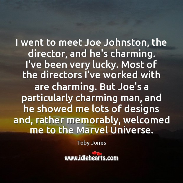 I went to meet Joe Johnston, the director, and he's charming. I've Image