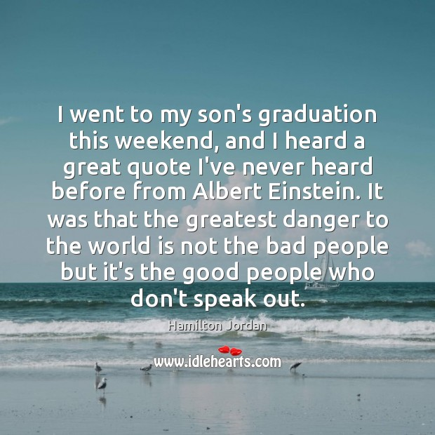 Image, I went to my son's graduation this weekend, and I heard a