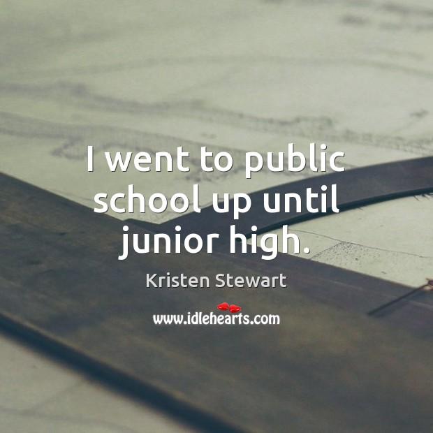 I went to public school up until junior high. Image