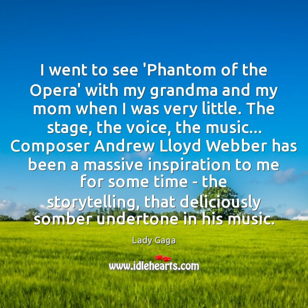 Image, I went to see 'Phantom of the Opera' with my grandma and