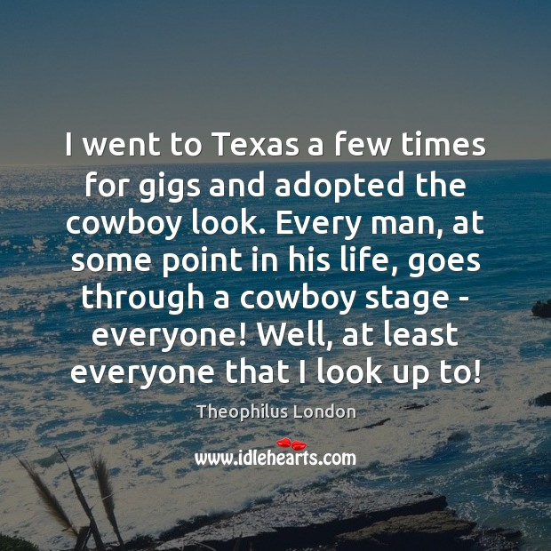 I went to Texas a few times for gigs and adopted the Image