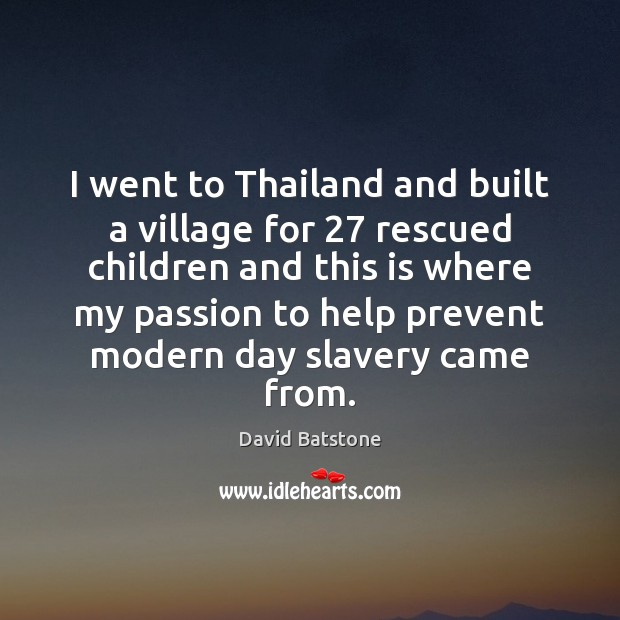 I went to Thailand and built a village for 27 rescued children and Image