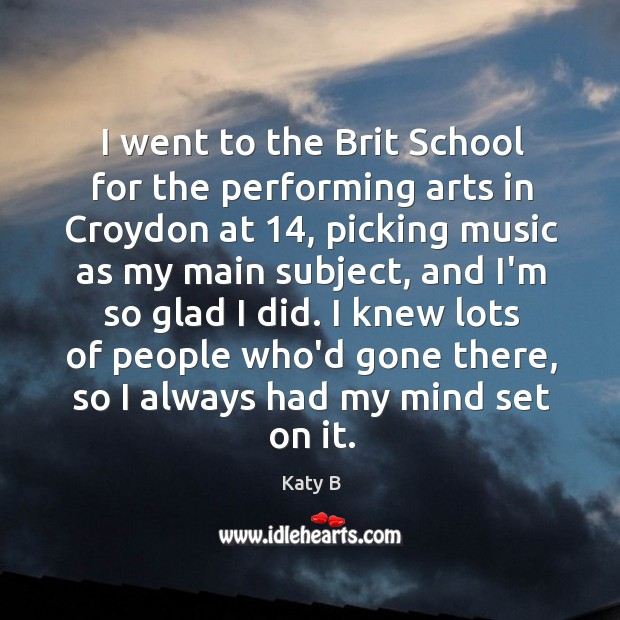 I went to the Brit School for the performing arts in Croydon Image