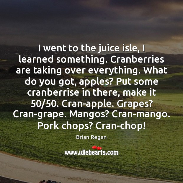 Image, I went to the juice isle, I learned something. Cranberries are taking