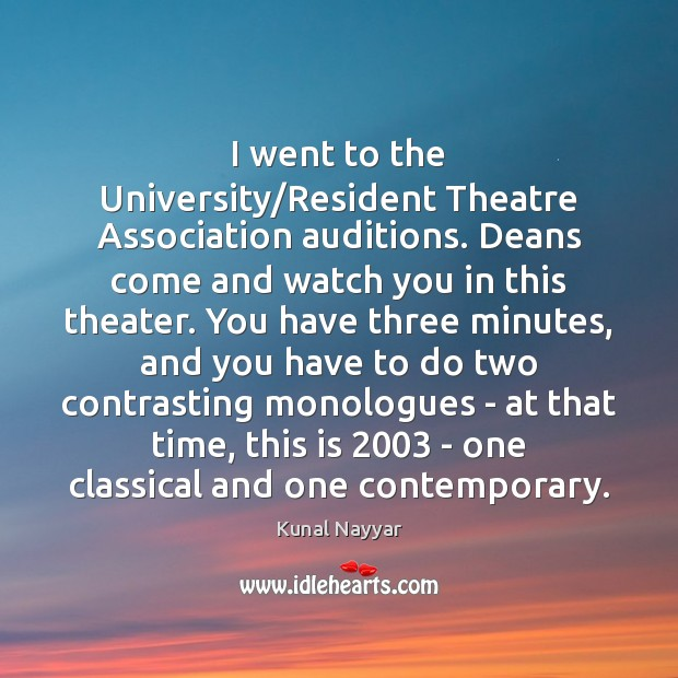 I went to the University/Resident Theatre Association auditions. Deans come and Image