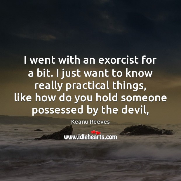 I went with an exorcist for a bit. I just want to Image