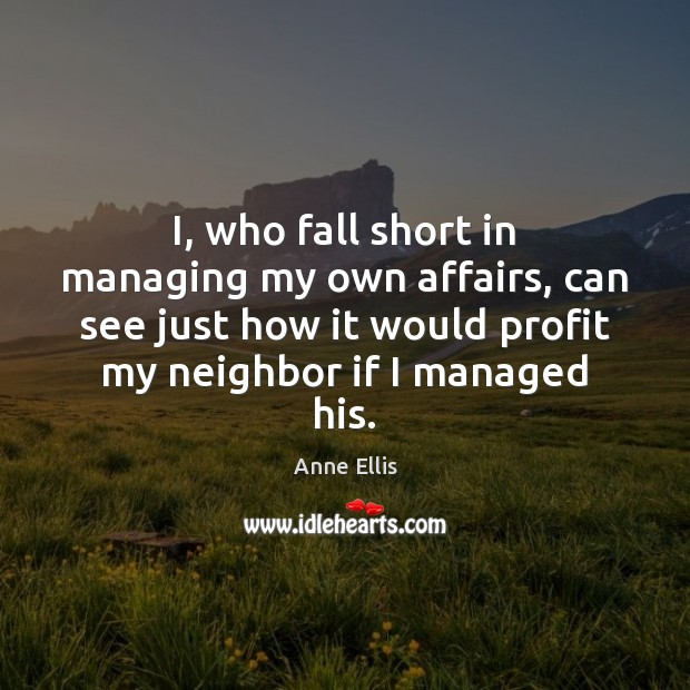 Image, I, who fall short in managing my own affairs, can see just