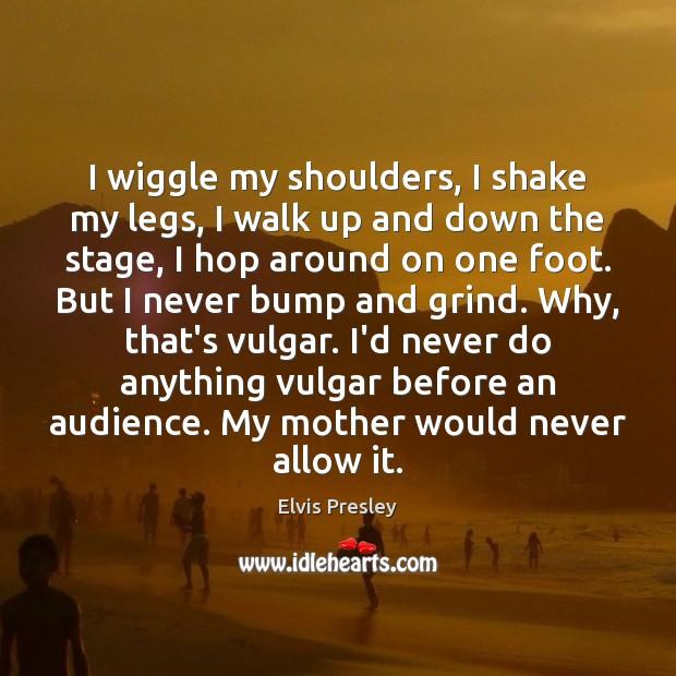 Image, I wiggle my shoulders, I shake my legs, I walk up and