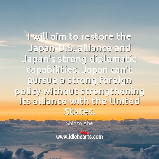 Image, I will aim to restore the Japan-U.S. alliance and Japan's strong