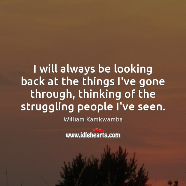I will always be looking back at the things I've gone through, Struggle Quotes Image