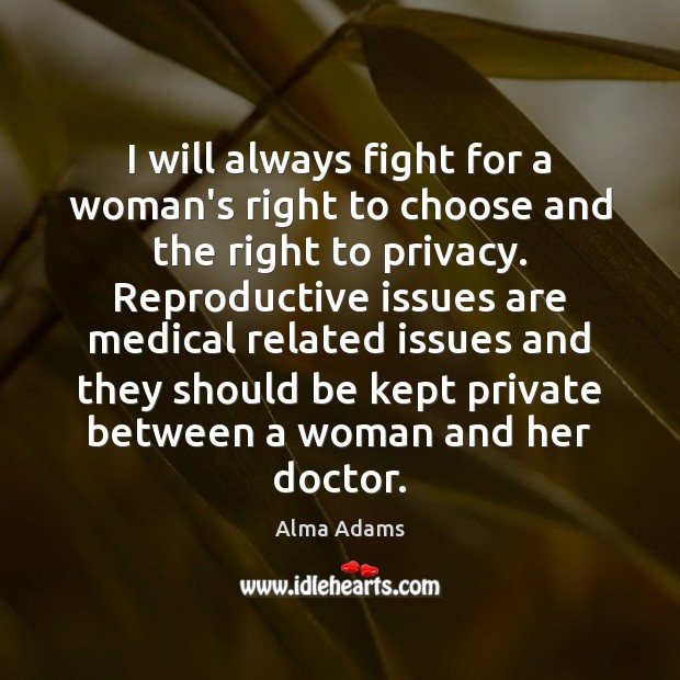 Image, I will always fight for a woman's right to choose and the
