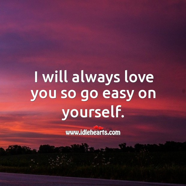I Will Always Love You Quotes: Always Love You Quotes On IdleHearts