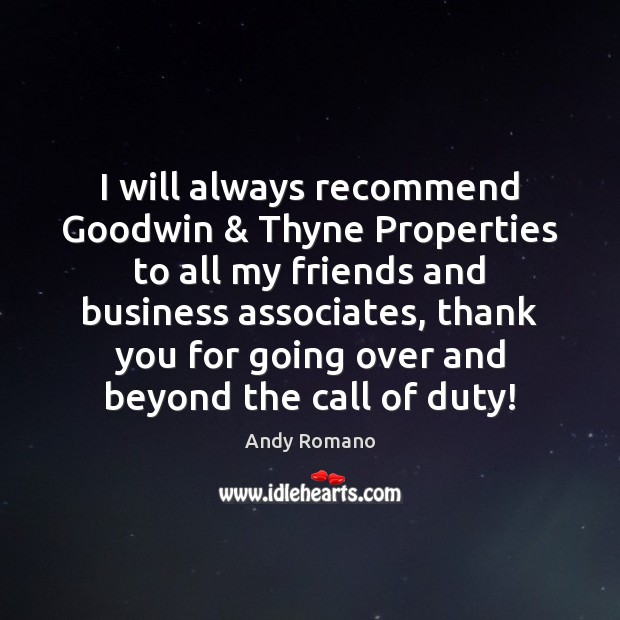 Image, I will always recommend Goodwin & Thyne Properties to all my friends and
