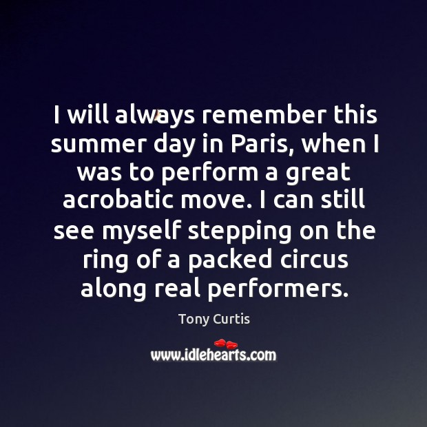 I will always remember this summer day in paris, when I was to perform a great acrobatic move. Image
