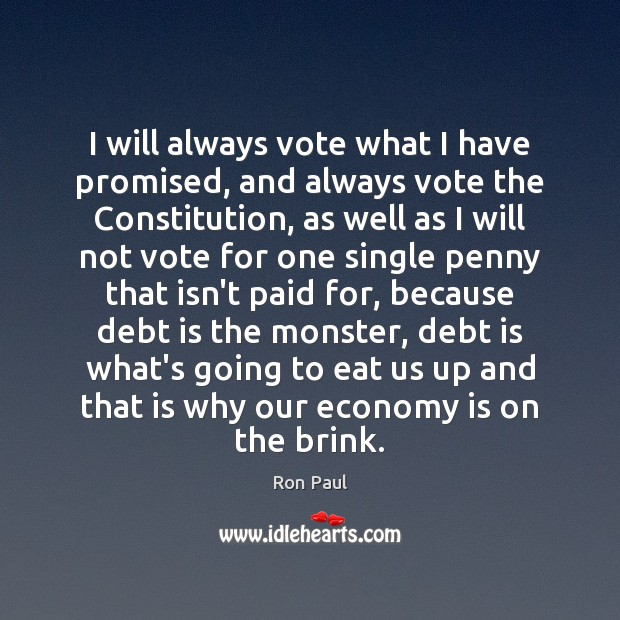 I will always vote what I have promised, and always vote the Debt Quotes Image
