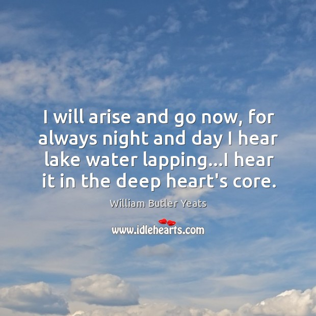 I will arise and go now, for always night and day I Image