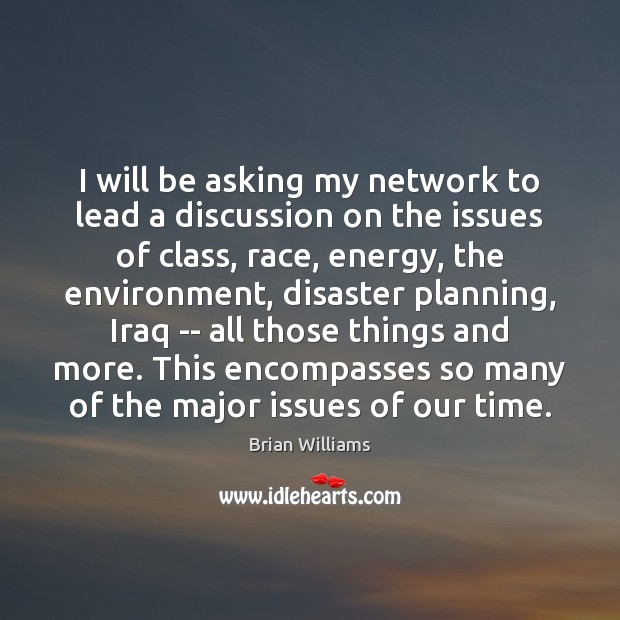 Image, I will be asking my network to lead a discussion on the