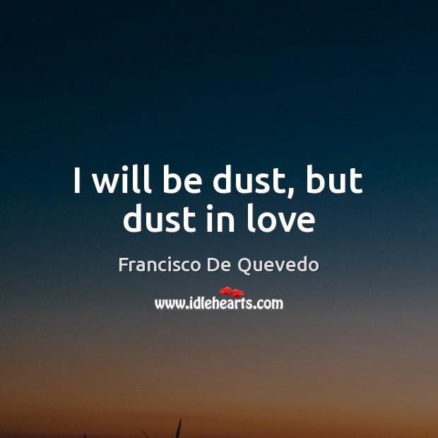 Picture Quote by Francisco De Quevedo