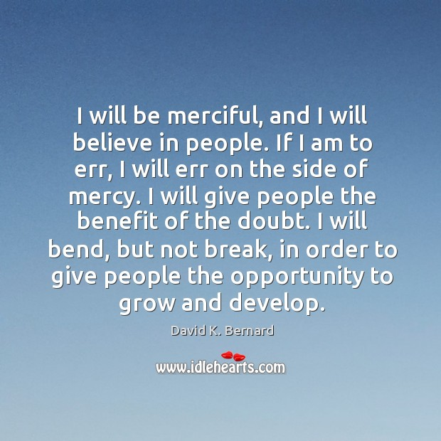 I will be merciful, and I will believe in people. If I Image