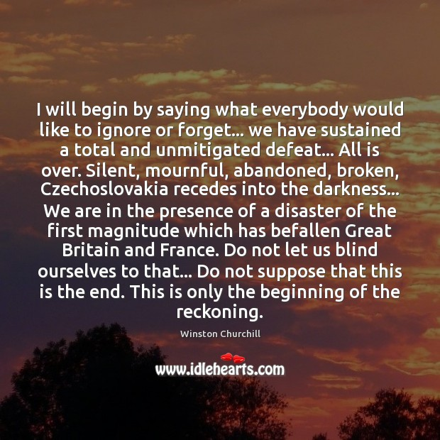 Winston Churchill Quotes Beginning Of The End: Winston Churchill Picture Quote: I Will Begin By Saying