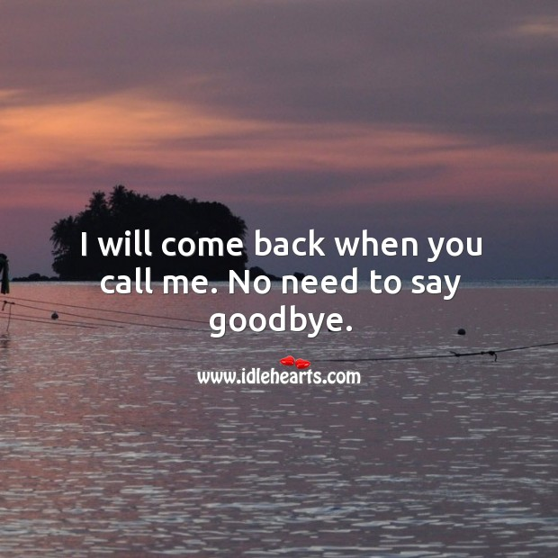 Image, I will come back when you call me.