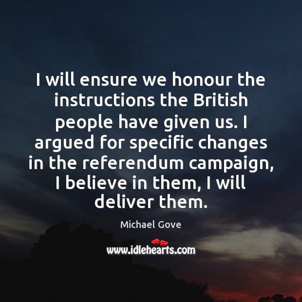 I will ensure we honour the instructions the British people have given Image