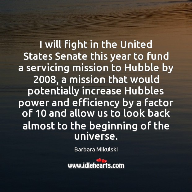 I will fight in the United States Senate this year to fund Barbara Mikulski Picture Quote