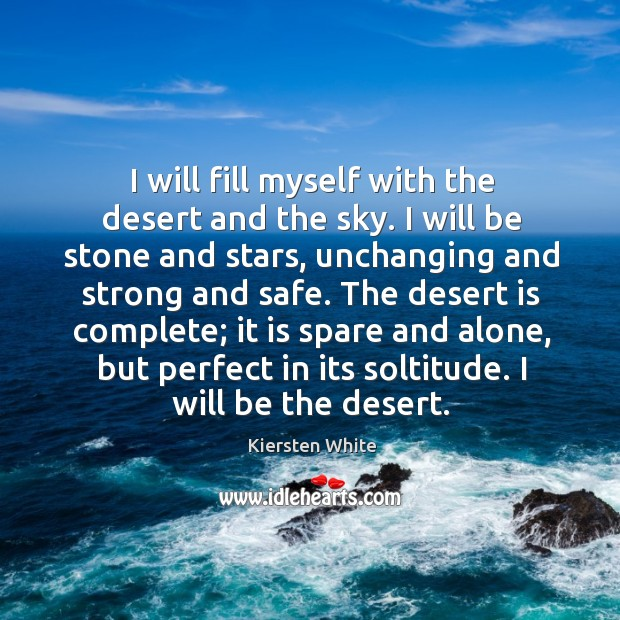 I will fill myself with the desert and the sky. I will Image