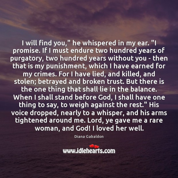 """Image, I will find you,"""" he whispered in my ear. """"I promise. If"""