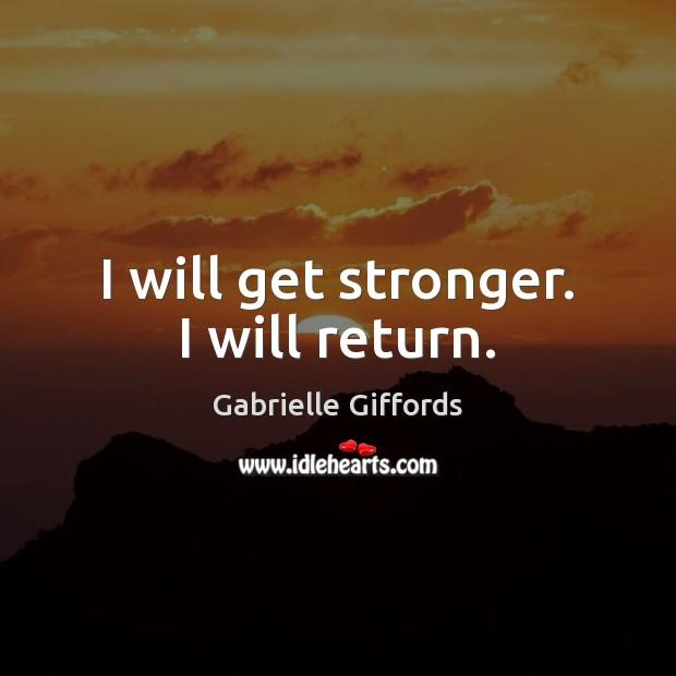 I will get stronger. I will return. Image