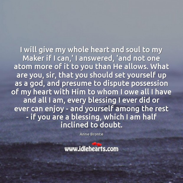 Image, I will give my whole heart and soul to my Maker if