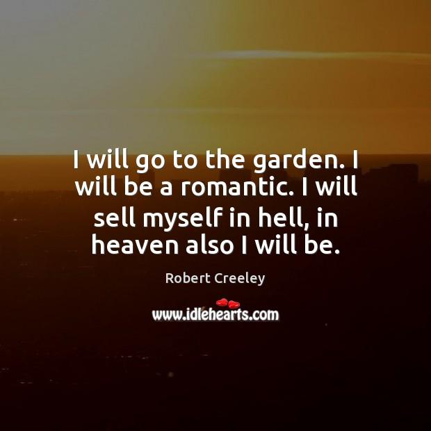 I will go to the garden. I will be a romantic. I Image
